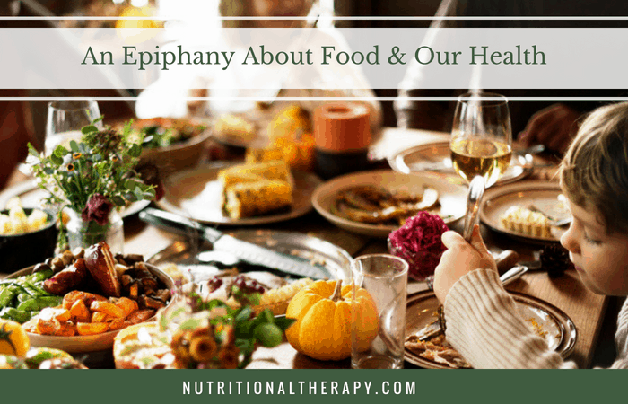 An Epiphany About Food & Our Health