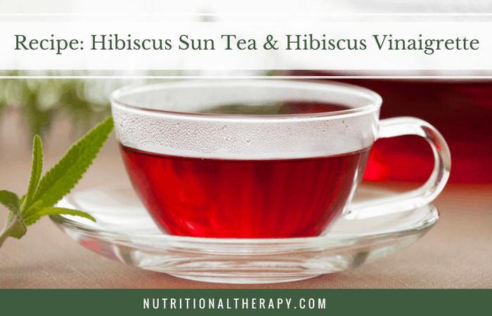 Recipe: Hibiscus Sun Tea & Hibiscus Vinaigrette