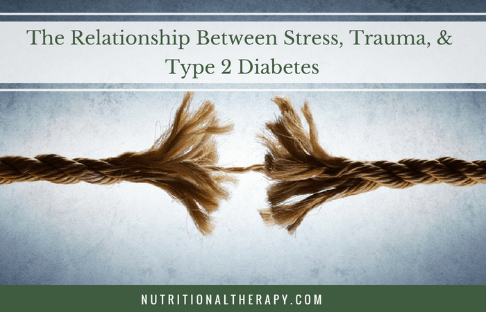 The Relationship Between Stress, Trauma, & Type 2 Diabetes