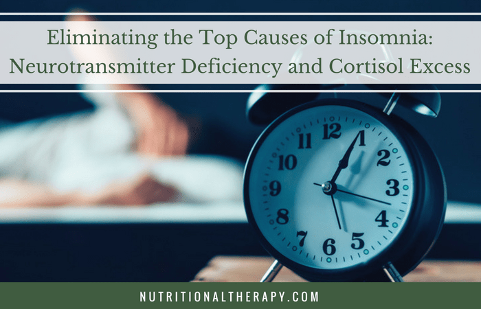 Eliminating the Top Causes of Insomnia: Neurotransmitter Deficiency and Cortisol Excess