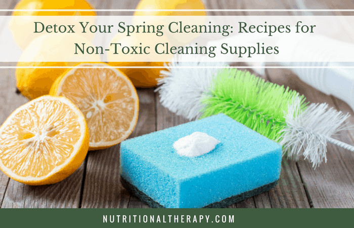 Detox Your Spring Cleaning: Recipes for Non-Toxic Cleaning Supplies