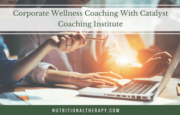 Corporate Wellness Coaching With Catalyst Coaching Institute