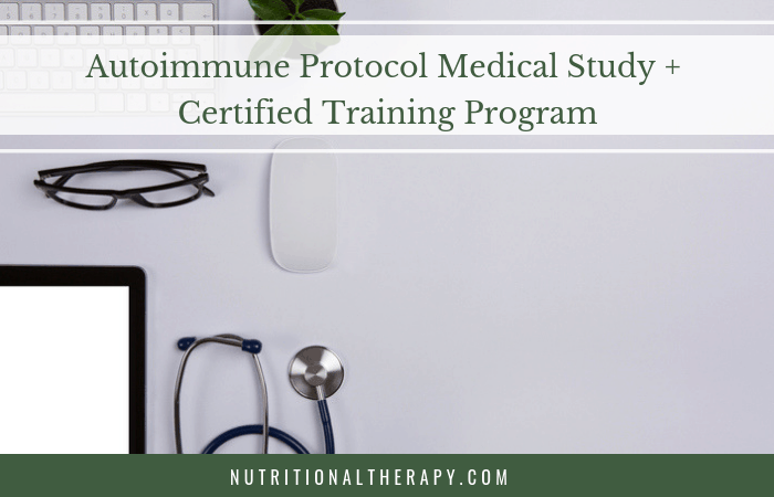 Autoimmune Protocol Medical Study + AIP Certified Training Program
