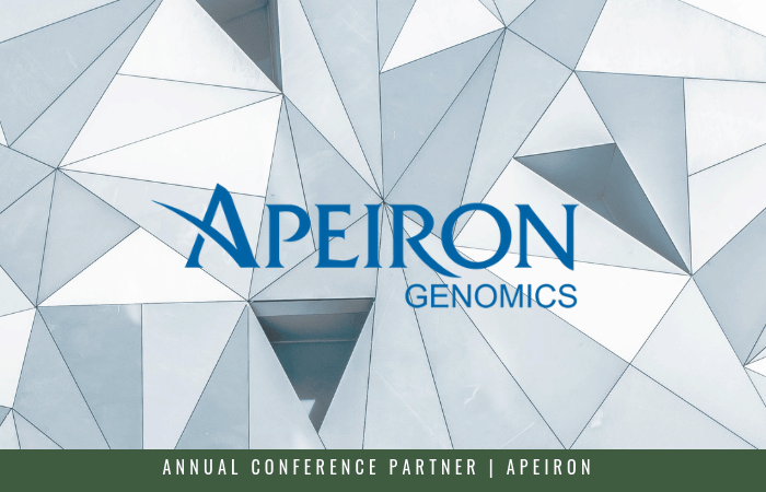 Featuring our Annual Conference Sponsor, Apeiron, the globally recognized leader in genomics and epigenetics