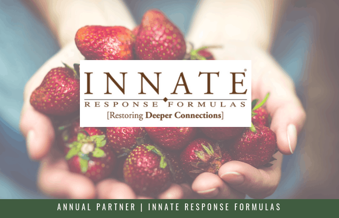 Featuring our Annual Partner, Innate Response Formulas, transparent, ethical, and real food supplements