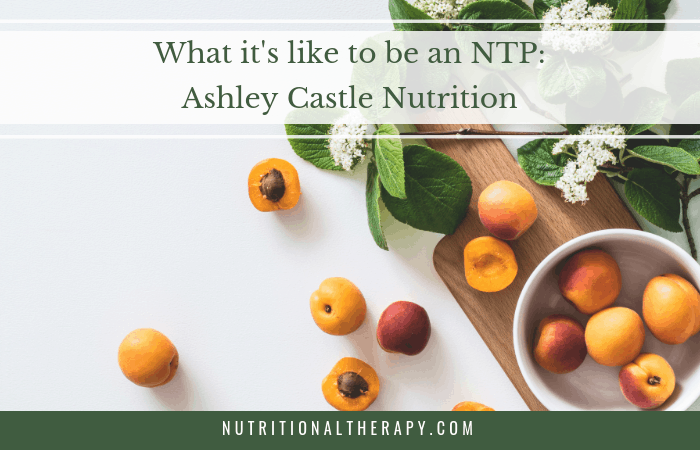 What it's like to be an NTP: Watch Ashley Castle Nutrition