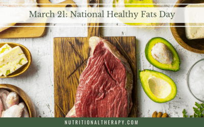 Spring Forward, Fat Back: Healthy Fats Coalition and the NTA Celebrate March 21 as the 2nd Annual National Healthy Fats Day