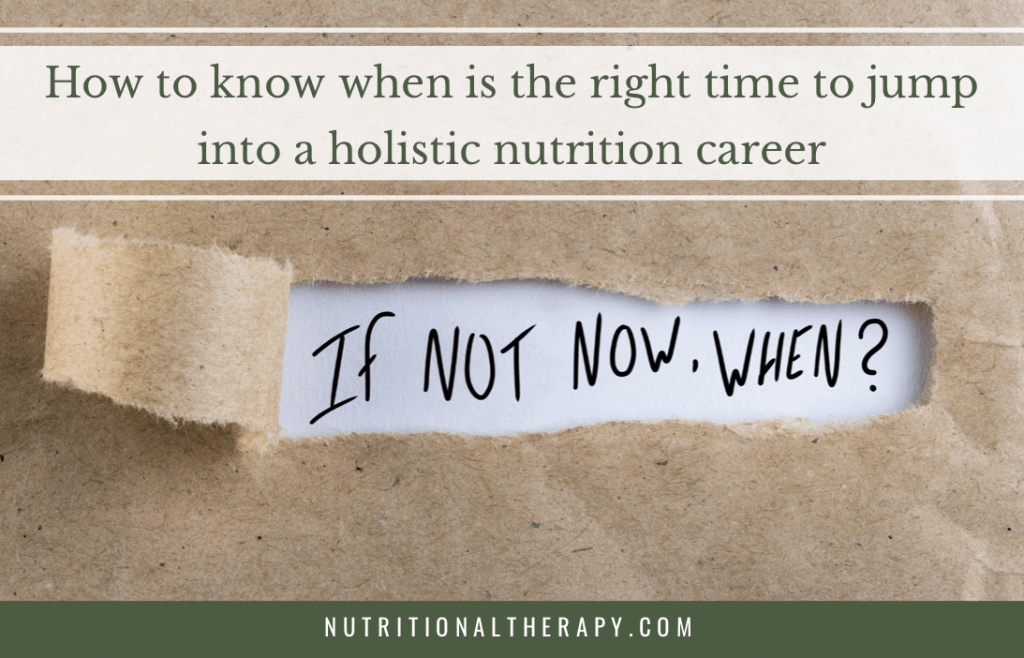 How To Know When Is The Right Time To Jump Into A Holistic Nutrition Career