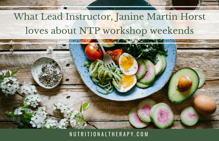 What Lead Instructor, Janine Martin Horst loves about NTP workshop weekends