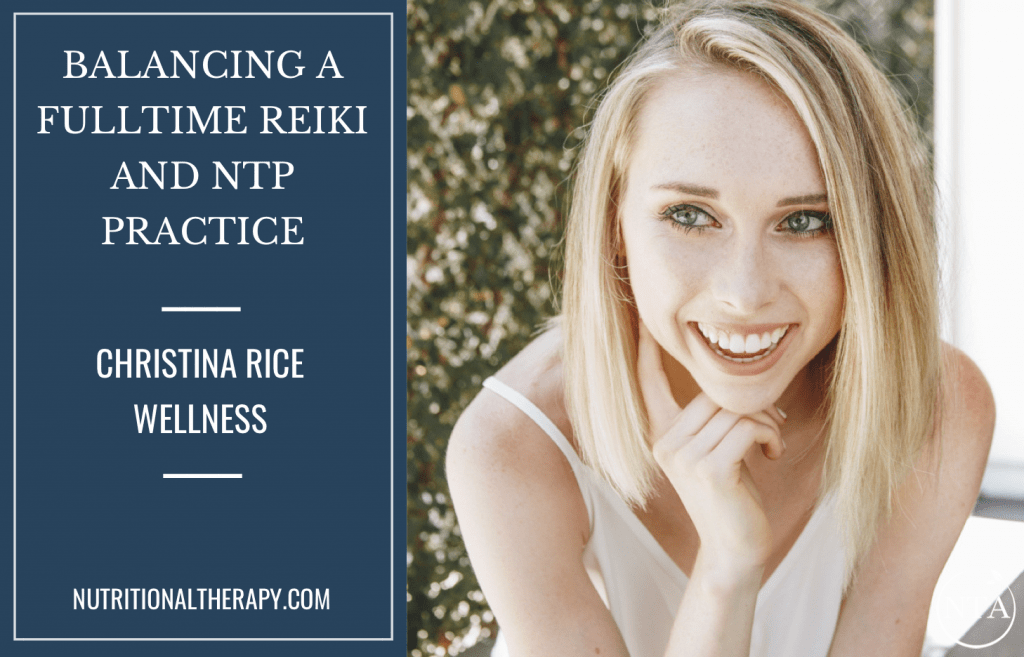 How Christina Rice Balances Her Reiki And NTP Practice