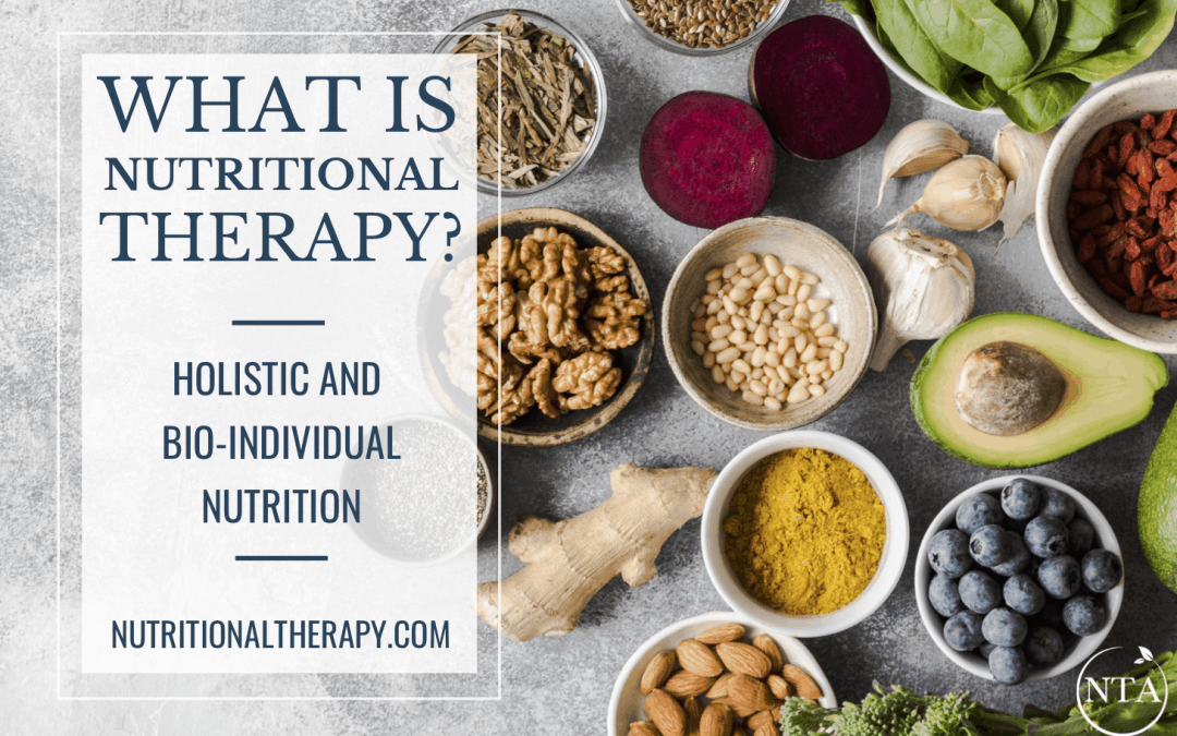 What is Nutritional Therapy? Holistic and Bio-individual Nutrition