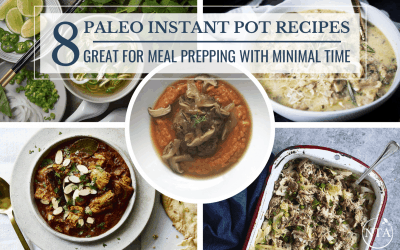8 Paleo Instant Pot Recipes: Great for Meal Prepping with Minimal Time