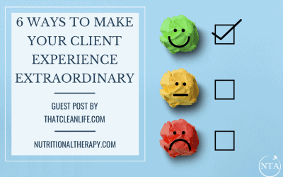 6 Ways to Make Your Client Experience Extraordinary