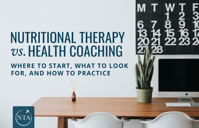 Nutritional Therapy vs Health Coaching: Where to Start, What to Look For, and How to Practice