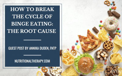 How to Break the Cycle of Binge Eating: The Root Cause
