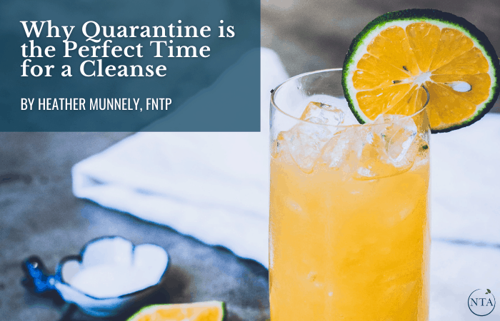 Why Quarantine is the perfect time for a cleanse