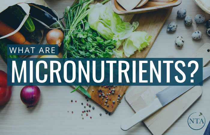 What Are Micronutrients?