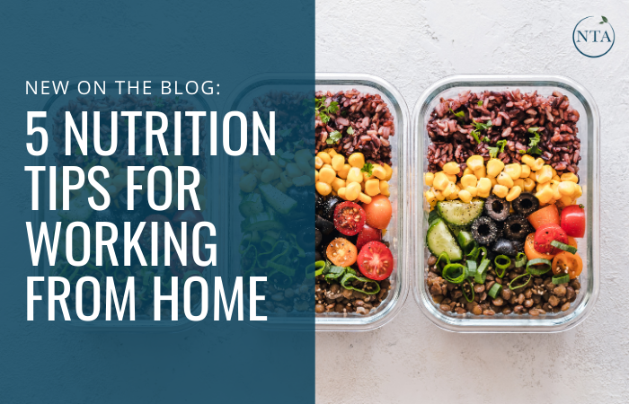 5 Nutrition Tips for Working from Home