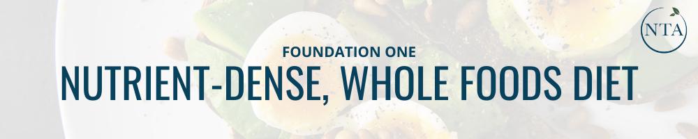 Nutrient Dense, Whole Foods Diet