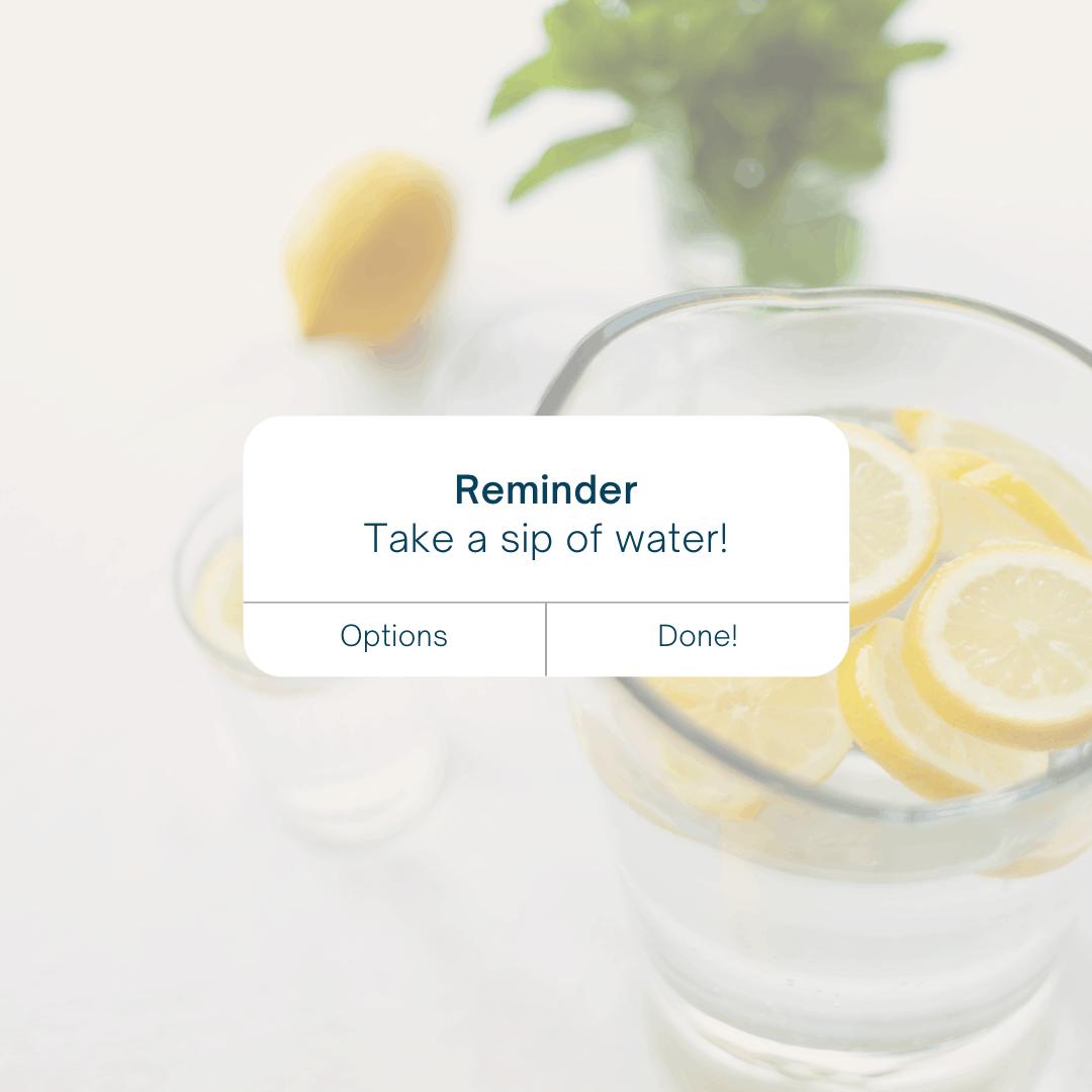 Reminder: Take a Sip of Water