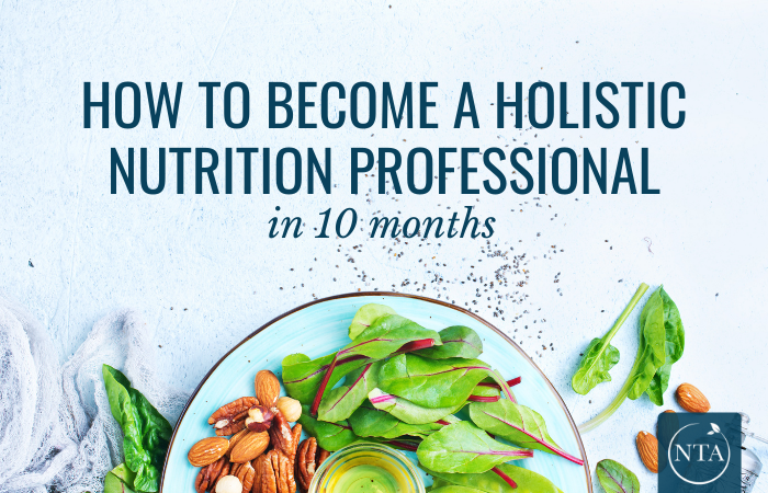 How to become a holistic nutrition professional in 10 months